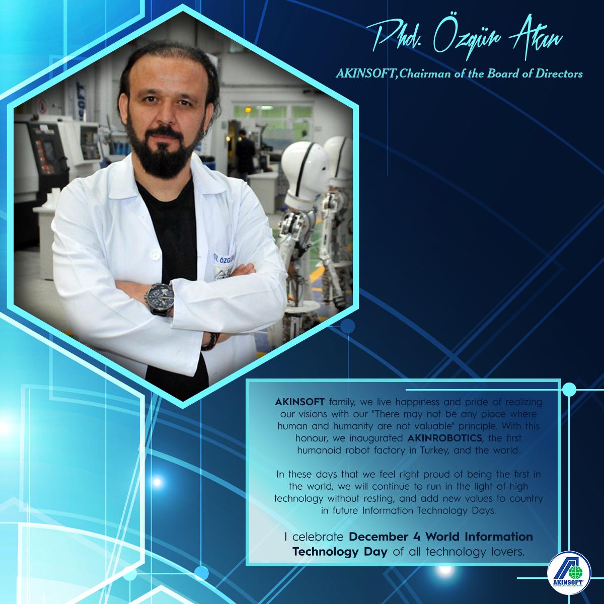 AKINSOFT Chairman of the Executive Board Özgür AKIN PhD Celebration Message of World Information Technology Day