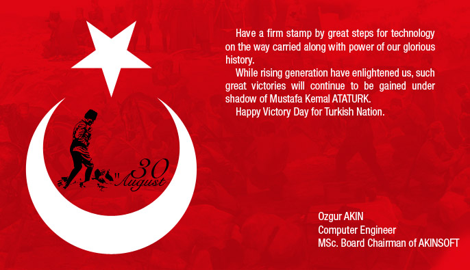 Board Chairman of AKINSOFT Ozgur AKINs Message for August 30 Victory Day