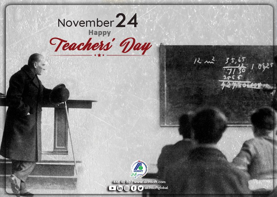 24 November Teachers Day Message From AKINSOFT and AKINROBOTICS Chairman of the Board Dr Özgür AKIN