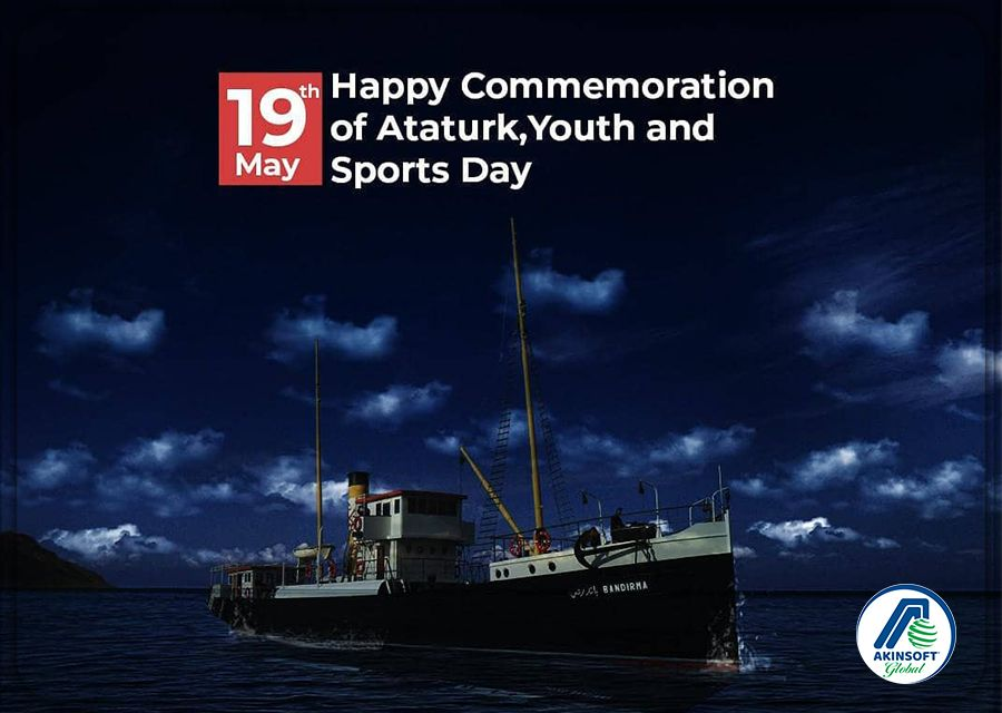May 19 Commemoration of Atatürk Youth and Sports Day Message From PhD Ozgur AKIN AKINSOFT and AKINROBOTICS Chairman of the Board